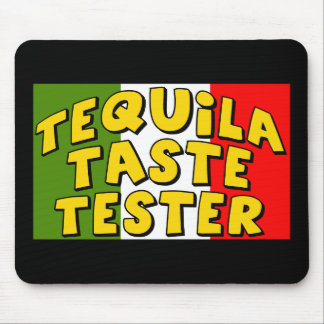 Cinco de Mayo Tequila Taste Tester Tees/Gifts Mouse Pad
