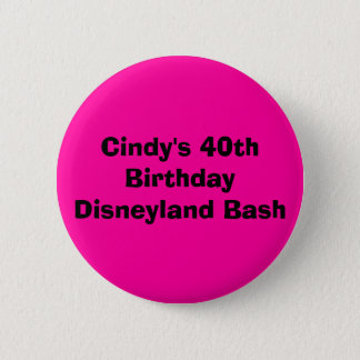 Cindy's 40th Birthday Disneyland Bash 6 Cm Round Badge