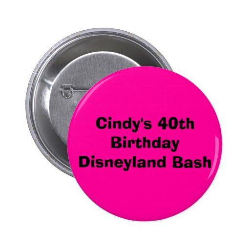 Cindy's 40th Birthday Disneyland Bash Pinback Buttons