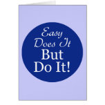 Circle-Easy-Does-It-But-Do- Greeting Card