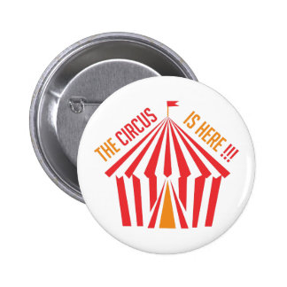 Circus is Here 2 Inch Round Button
