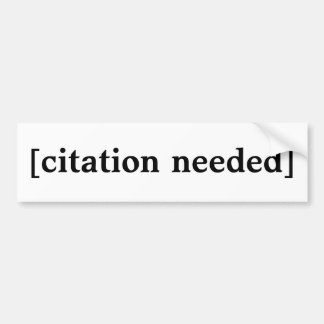 Citation Needed Bumper Sticker