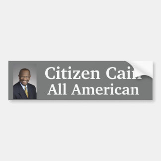 Citizen Cain is All American Car Bumper Sticker