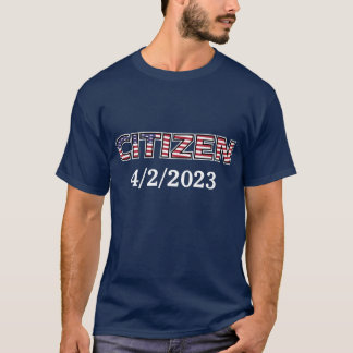 Citizen Citizenship Date Stars and Stripes Text T-Shirt