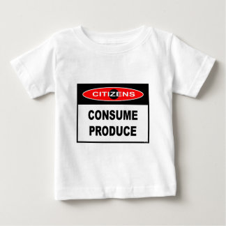 CITIZENS -  CONSUME PRODUCE BABY T-Shirt