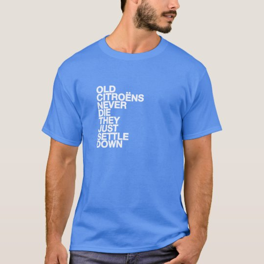 Citroen funny quote T-shirt