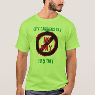 City Carriers Say No Way to 5 Day T-Shirt