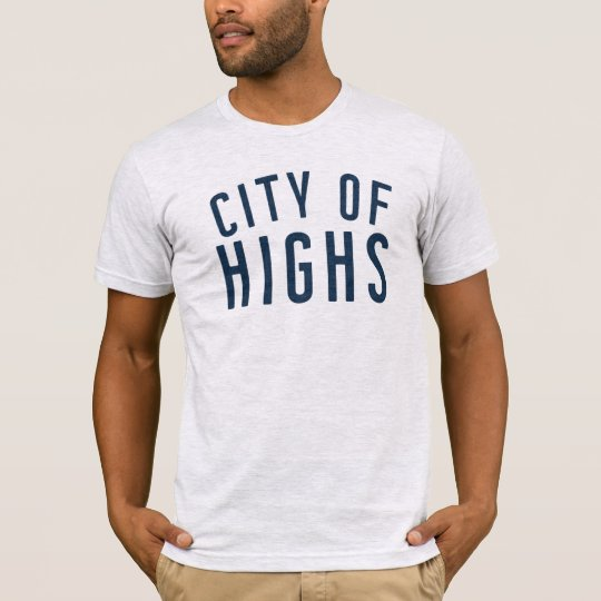 City of Highs Shirt - Mile High City - Denver, CO