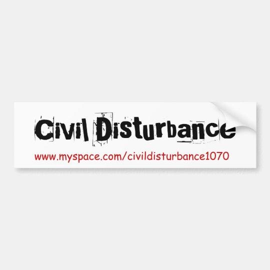 Civil Disturbance, www.myspace.com/civildisturb... Bumper Sticker