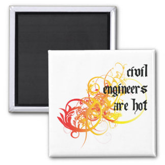 Civil Engineers Are Hot Square Magnet