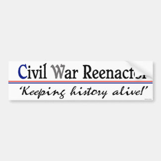 Civil War Reenactor Bumpersticker Bumper Sticker