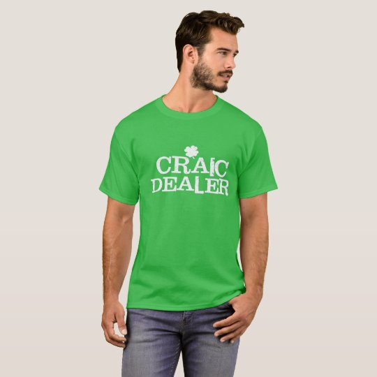 ck's Day Funny T Shirt Craic Dealer