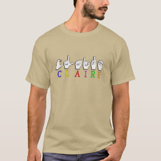 CLAIRE  NAME SIGN ASL FINGERSPELLED T-Shirt