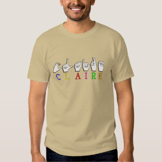 CLAIRE  NAME SIGN ASL FINGERSPELLED TSHIRTS