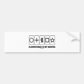 Clairvoyance Is My Mantra (Psyche Humor) Bumper Sticker