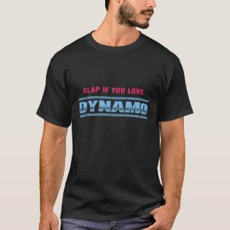 CLAP IF YOU LOVE DYNAMO T-Shirt