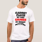 Clarinet Player by Day Gamer by Night T-Shirt