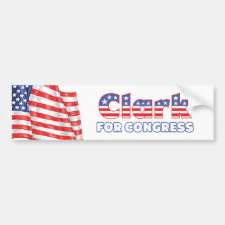 Clark for Congress Patriotic American Flag Bumper Sticker