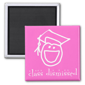 Class Dismissed Graduation Products Square Magnet