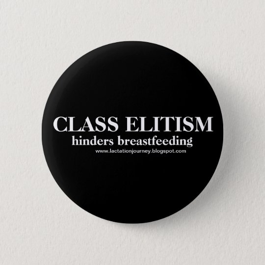 CLASS ELITISM Hinders Breastfeeding button