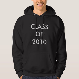 CLASS OF 2010 HOODIE