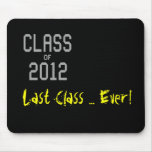 Class of 2012 Last Class ... Ever! Mousepad
