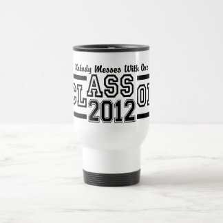 CLASS OF 2012 mug- choose style, color