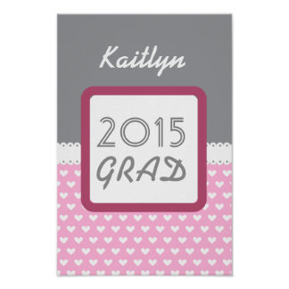 Class of 2015 or ANY YEAR Custom Name Gray Pink A1 Poster