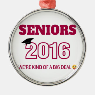 Class of 2016 - We're kind of a B16 deal Silver-Colored Round Decoration