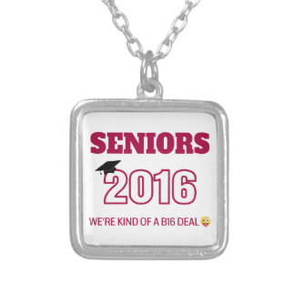 Class of 2016 - We're kind of a B16 deal Square Pendant Necklace