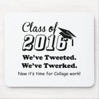 """Class of 2016 """"We've Tweeted We've Twerked"""" Mouse Pad"""