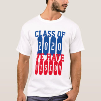 CLASS OF 2020... 20/20 VISION! T-Shirt