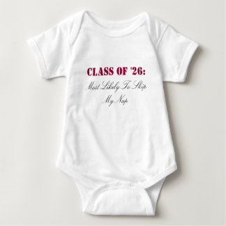Class of '26:, Most Likely To Skip My Nap Baby Bodysuit