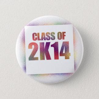 class of 2k14, class of 2014 6 cm round badge