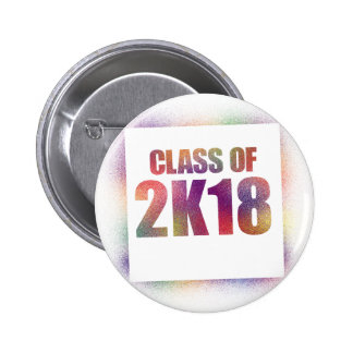 class of 2k18, class of 2018 6 cm round badge
