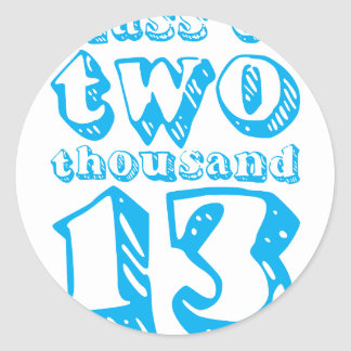 Class of two thousand 13 - Cyan Round Sticker