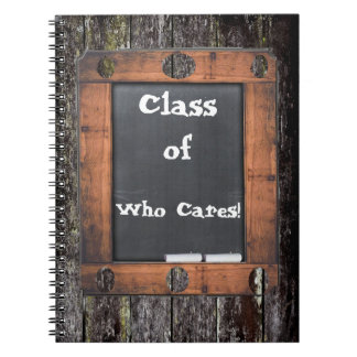 Class of Who Cares! Chalkboard Grungy Wood Effect Notebook