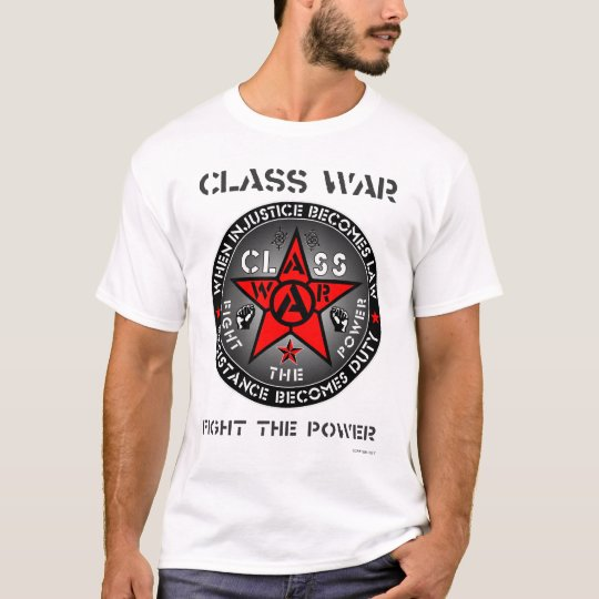 CLASS WAR - Fight The Power T-Shirt