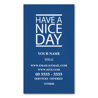 Classic Blue - Have a Nice Day Magnetic Business Cards