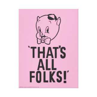 """Classic Porky Pig """"That's All Folks!"""" Canvas Print"""
