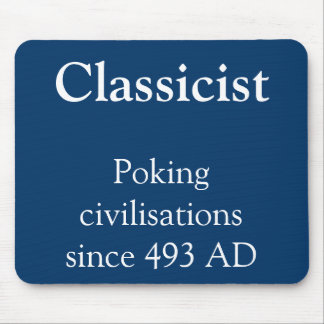 Classicist- Poking civilisations Mouse Pad