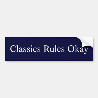 Classics Rules Okay Bumper Sticker