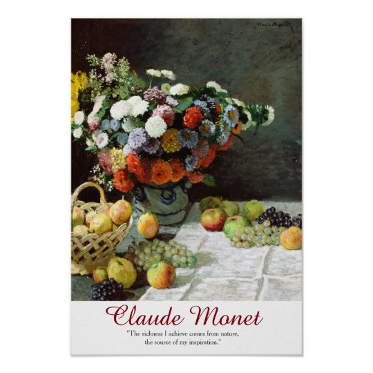 Claude Monet Art Quote Flowers and Fruit Poster