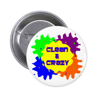 Clean and Crazy 6 Cm Round Badge