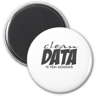Clean Data is the Answer 6 Cm Round Magnet