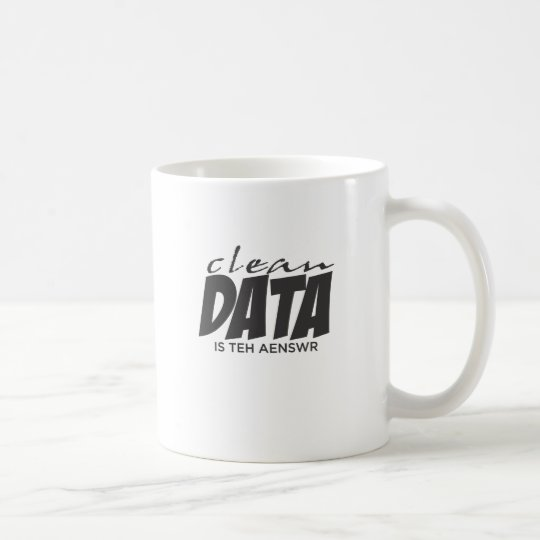 Clean Data is the Answer Coffee Mug