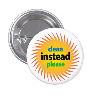Clean (Energy) Instead, Please Button