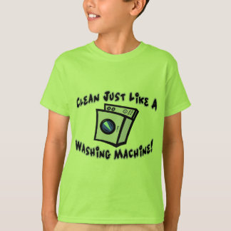 Clean Like A Washing Machine T-Shirt