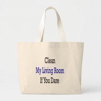 Clean My Living Room If You Dare Jumbo Tote Bag