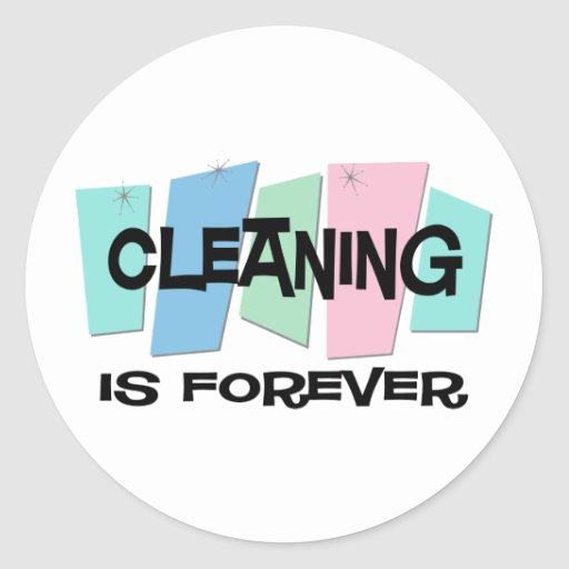 Cleaning Is Forever Sticker